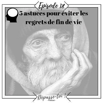 Comment éviter les regrets de fin de vie ?