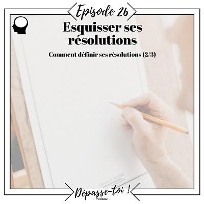 Esquisser ses résolutions (Résolutions 2/3)