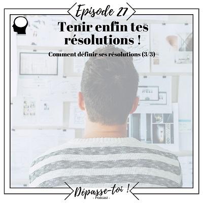 Vérifier et tenir tes résolutions (3/3)