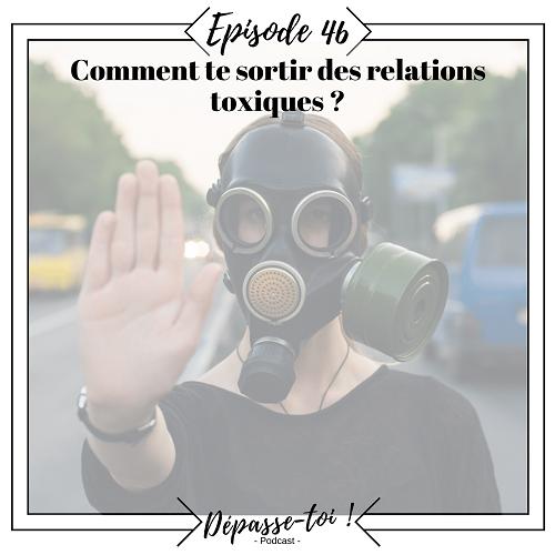 Comment sortir des relations toxiques ?