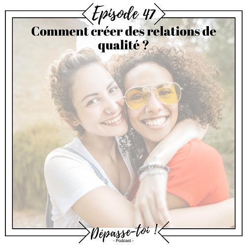 Comment créer des relations de qualité ?