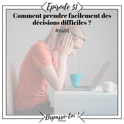 Comment prendre facilement des décisions difficiles ?