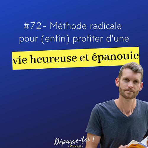 [méthode radicale] Comment agir pour une vie heureuse ?