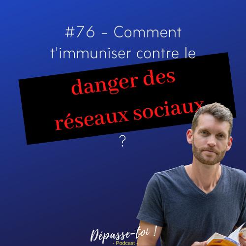 Comment t'immuniser du danger des réseaux sociaux (les fuir) ?