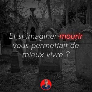 imaginer mourir pour vivre heureux