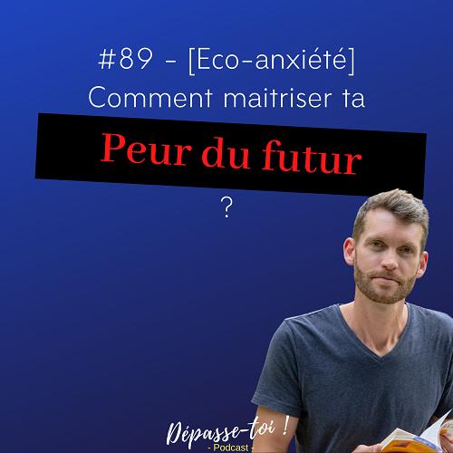 [éco-anxiété] Comment calmer la peur du futur ?